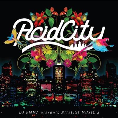 Acid City -Dj Emma Presents Nitelist Music 3