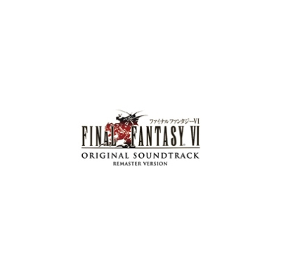 FINAL FANTASY VI Original Sound Track Remaster Version