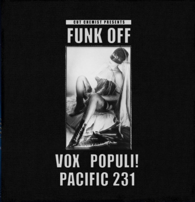 Cut Chemist Presents Funk Off -Vox Populi! And Pacific 231