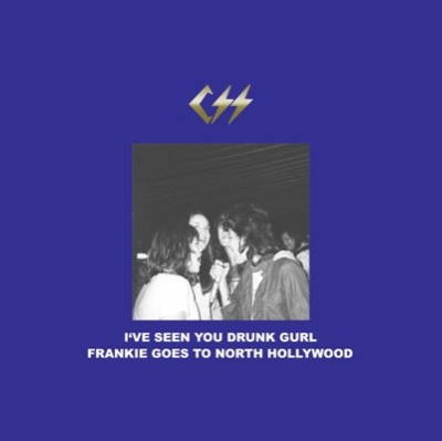 I've Seen You Drunk Gurl / Frankie Goes To North Hollywood