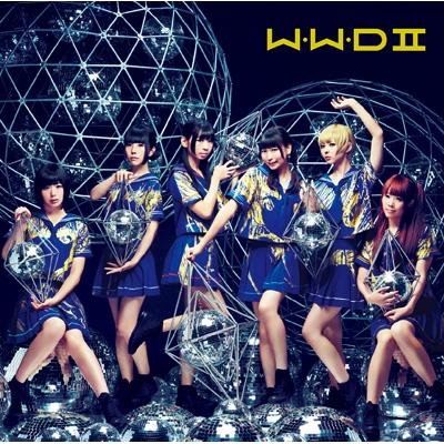 W.W.D II (+DVD)【初回限定盤A】