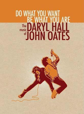 Do What You Want, Be What You Are: The Music Of Daryl Hall & John Oates (Bookset)