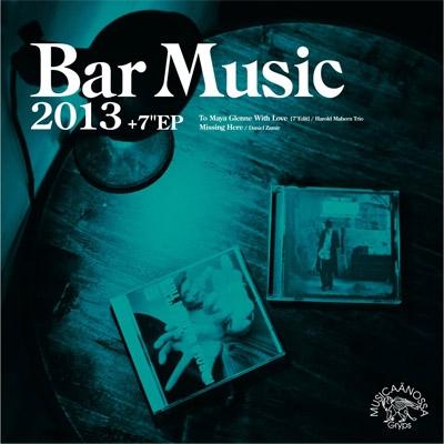 Bar Music 2013 (+7inch)