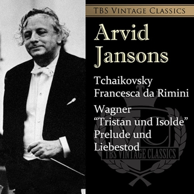 チャイコフスキ:『フランチェスカ・ダ・リミニ』、ワーグナー:『トリスタンとイゾルデ』前奏曲と愛の死 アルヴィド・ヤンソンス&東京響