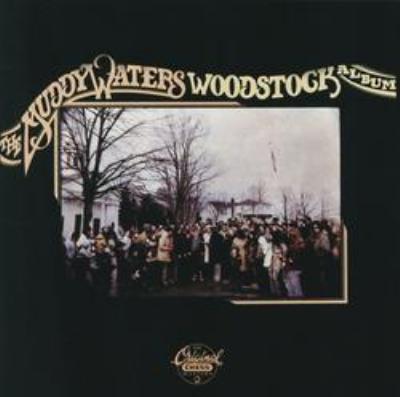 Muddy Waters' Woodstock Album +1