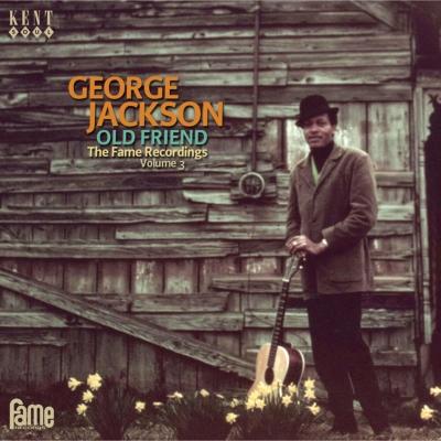 old friend the fame recordings vol 3 george jackson hmv books
