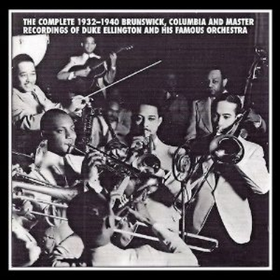 Complete 1932-1940 Brunswick, Columbia and Master Recordings Of Duke Ellington and His Famous Orchestra (11CD)