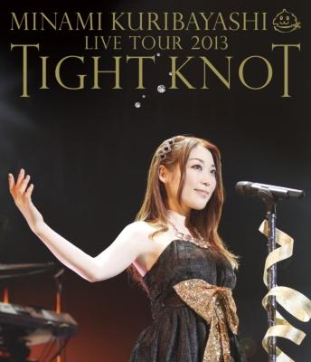 MINAMI KURIBAYASHI LIVE TOUR 2013 TIGHT KNOT