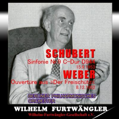 シューベルト:交響曲第9番『グレート』、ウェーバー:『魔弾の射手』序曲 フルトヴェングラー&ベルリン・フィル(1953、52)