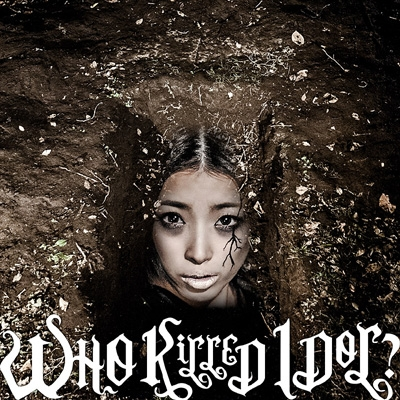 WHO KiLLED IDOL? (+DVD)【MUSIC VIDEO盤】