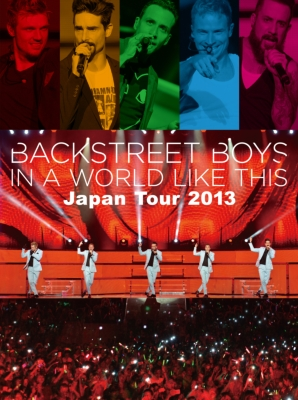 In A World Like This Japan Tour 2013 : Backstreet Boys ...