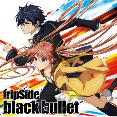 black bullet (CD+DVD)【初回限定盤】 / TVアニメ「ブラック・ブレット」オープニングテーマ