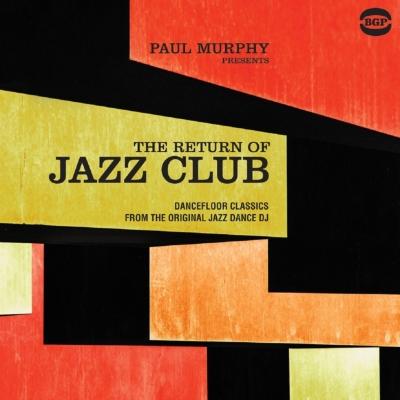 Paul Murphy Presents The Return Of Jazz Club