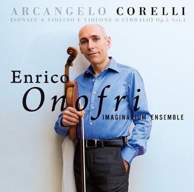 ヴァイオリンと、ヴィオローネまたはチェンバロのためのソナタ作品5 Vol.1 エンリコ・オノフリ&イマジナリウム・アンサンブル