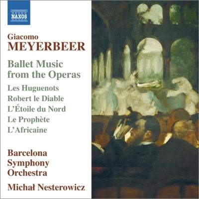 オペラのバレエ音楽集~悪魔のロベール、ユグノー教徒、北極星、預言者 ...