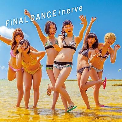 FiNAL DANCE / nerve 【MUSIC VIDEO盤】(CD+DVD)