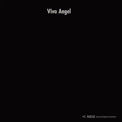 Viva Angel +1 NOISE REMASTERED EDITION