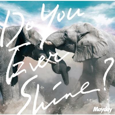 Do You Ever Shine? 【初回盤】(CD+DVD)