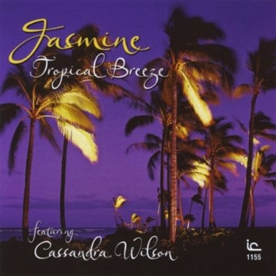 Tropical Breeze Featuring Cassandra Wilson
