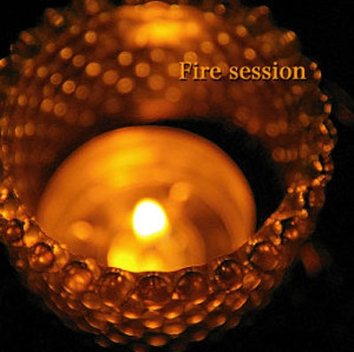 Fire Session