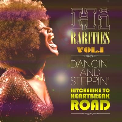 Hi Rarities Vol.1: ダンシン & ステッピン 〜ヒッチハイク トゥ ハートブレイク ロード