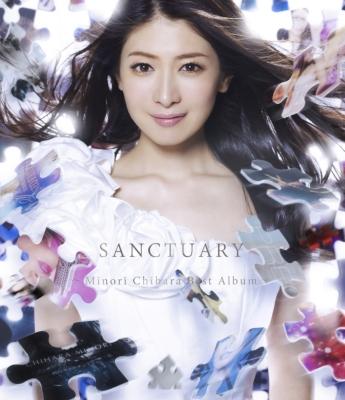 SANCTUARY 〜Minori Chihara Best Album〜茅原実里10周年ベストアルバム