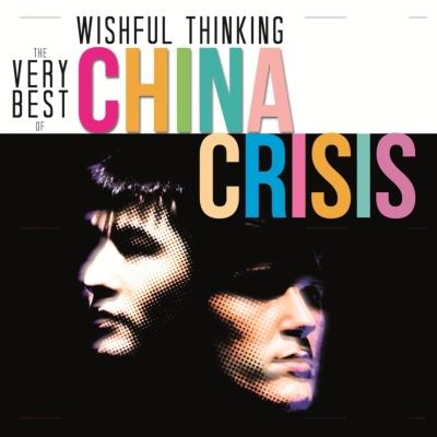 Wishful Thinking: The Very Best Of China Crisis
