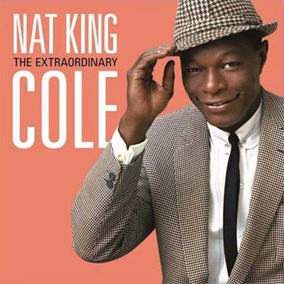 Extraordinary & Unissued: ナット キング コールのすべて