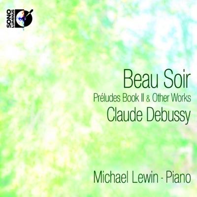 前奏曲集第2巻、美しき夕暮れ(ピアノ版)、喜びの島、他 マイケル・レヴィン(+ブルーレイ・オーディオ)