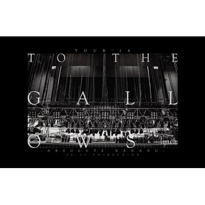 TOUR'14「TO THE GALLOWS」-ABSOLUTE XANADU-04.23 SHIBUYA-AX 【初回限定盤】