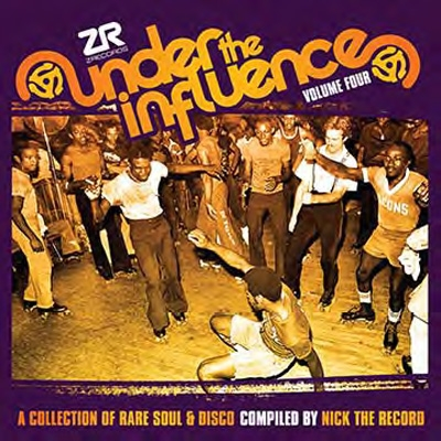 Under The Influence Vol.4 : A Collection Of Rare Soul & Disco
