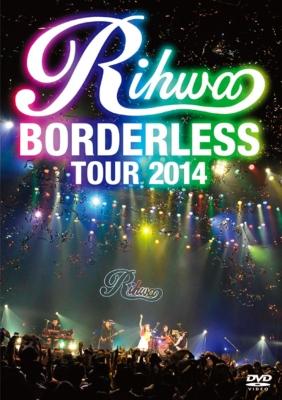 "Rihwa ""BORDERLESS"" TOUR 2014"