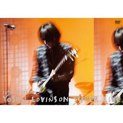 10th Anniversary YOSHII LOVINSON SUPER LIVE (DVD+LIVE CD)