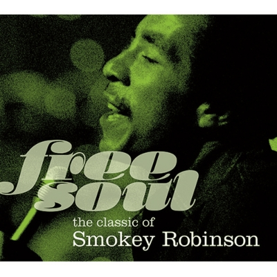 Free Soul The Classic Of Smokey Robinson