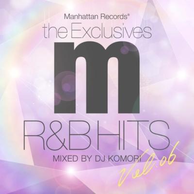 Manhattan Records `the Exclusives`R&B Hits Vol.6 (Mixed By Dj Komori)