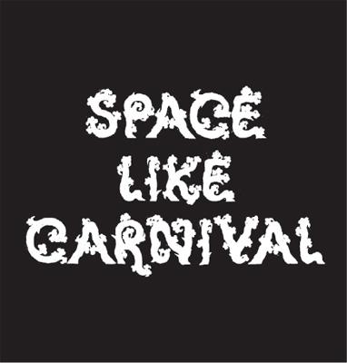 SPACE LIKE CARNIVAL