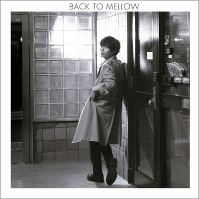 BACK TO MELLOW (+DVD)【初回限定盤】