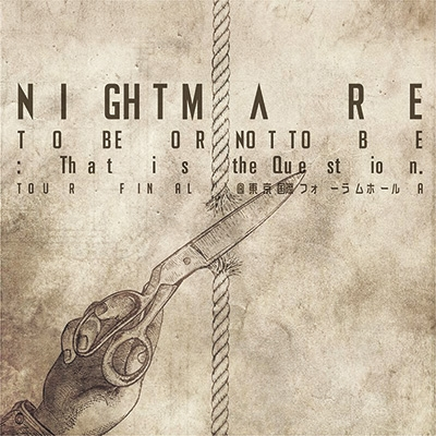 「NIGHTMARE TOUR 2014 TO BE OR NOT TO BE: That is the Question.」TOUR FINAL @ 東京国際フォーラムホールA (CD)