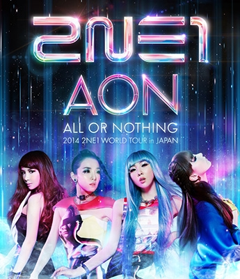 2014 2NE1 WORLD TOUR 〜ALL OR NOTHING〜in Japan (Blu-ray)