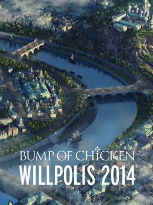 BUMP OF CHICKEN 「WILLPOLIS 2014」【初回限定盤】《スペシャルBOX仕様+豪華フォトブックレット+LIVE CD》(Blu-ray)