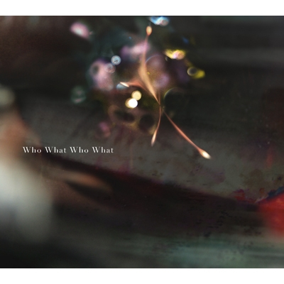 Who What Who What (+DVD)【期間生産限定盤】