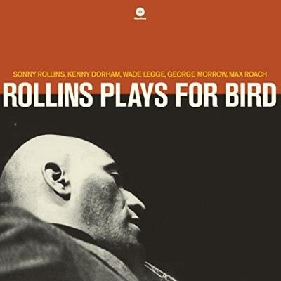 Rollins Plays For Bird (180グラム重量盤レコード)