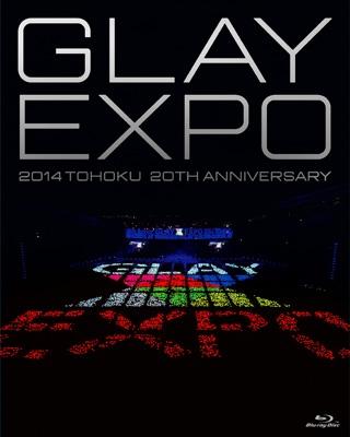 GLAY EXPO 2014 TOHOKU 20th Anniversary【Standard Edition】(Blu-ray1枚組)