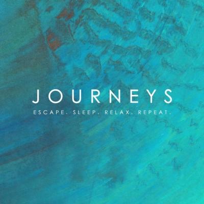 Journeys: Escape.Sleep.Relax.Repeat