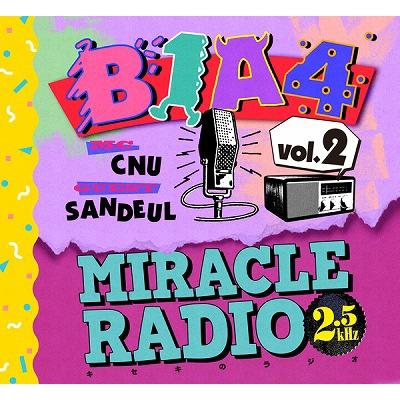 Miracle Radio -2.5kHz-Vol.2(MC:シヌゥ/ゲスト:サンドゥル)【完全限定盤】