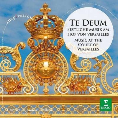 テ・デウム〜ヴェルサイユ王宮の音楽〜リュリ、ラモー、シャルパンティエ、他