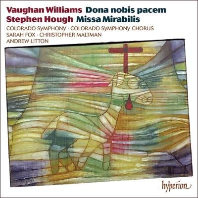 ヴォーン・ウィリアムズ:我らに平和を与え給え、ハフ:ミサ・ミラビリス リットン&コロラド響、サラ・フォックス、マルトマン
