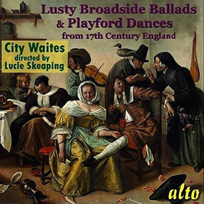 Lusty Broadside Ballads & Playford Dances: From 17th Century England: Skeaping / City Waites