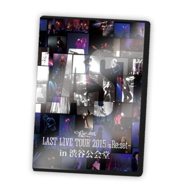 LAST LIVE TOUR 2015 -Re:set -in 渋谷公会堂