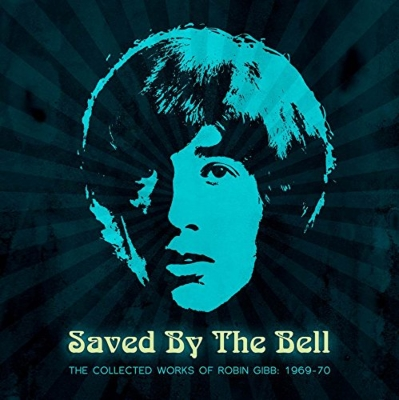 Saved By The Bell: Collected Works Of Robin Gibb: 1969-1970
